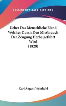 Hardcover Ueber Das Menschliche Elend Welches Durch Den Missbrauch Der Zeugung Herbeigefuhrt Wird (1828) Book