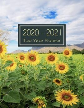 Paperback 2020-2021 Two Year Planner : Amazing Sunflower Two Year Planner, Two Year Calendar 2020-2021, Daily Monthly Planner 2020 Size 8. 5 X 11 Inch, Business Planners, Agenda, Schedule, Organizer, Planner Prayer Journal, Planner 2020-2021 Daily Book