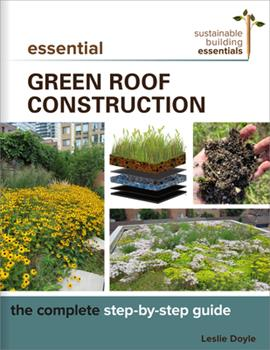 Paperback Essential Green Roof Construction: The Complete Step-By-Step Guide Book