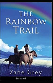 Paperback The Rainbow Trail Illustrated Book