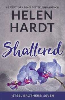 Shattered - Book #7 of the Steel Brothers Saga