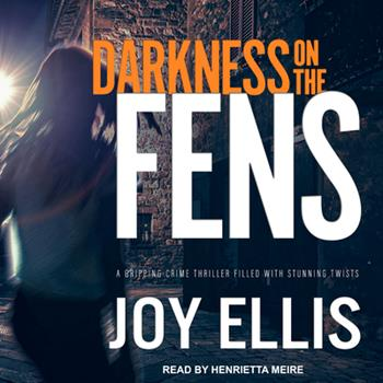 Darkness on the Fens - Book #10 of the DI Nikki Galena