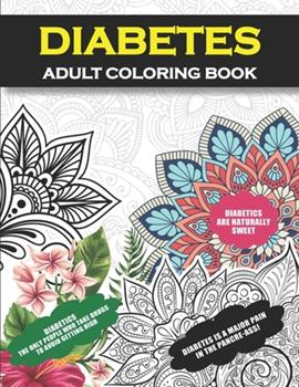 Paperback Diabetes Adult Coloring Book: Funny Diabetic Gift For Men, Women, Teens, and Kids (Boys and Girls) Book