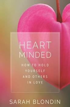 Hardcover Heart Minded : How to Hold Yourself and Others in Love Book