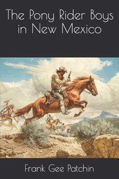 Paperback The Pony Rider Boys in New Mexico Book