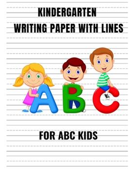 Paperback Kindergarten Writing Paper with Lines for ABC Kids : Writing Paper for Kids with Dotted Lined - 120 Pages 8. 5x11 Handwriting Paper Book