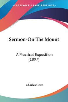 Paperback Sermon-On The Mount: A Practical Exposition (1897) Book