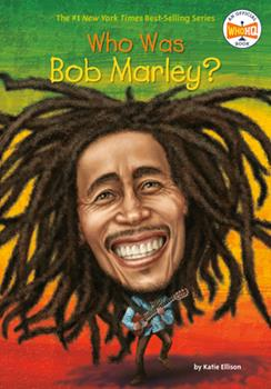 Who Was Bob Marley? - Book  of the Who Was/Is...?