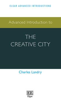 Hardcover Advanced Introduction to the Creative City Book