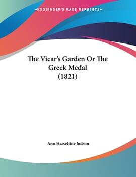 Paperback The Vicar's Garden Or The Greek Medal (1821) Book