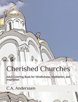Paperback Cherished Churches: Adult Coloring Book for Mindfulness, Meditation, and Inspiration Book