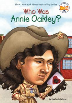 Who Was Annie Oakley? - Book  of the Who Was/Is...?