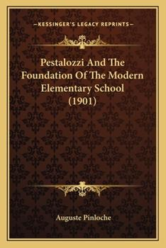 Paperback Pestalozzi and the Foundation of the Modern Elementary School Book