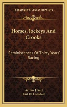 Hardcover Horses, Jockeys and Crooks: Reminiscences of Thirty Years' Racing Book