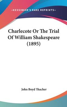 Hardcover Charlecote Or The Trial Of William Shakespeare (1895) Book