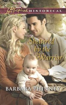 Mass Market Paperback Sheltered by the Warrior (Love Inspired Historical) Book