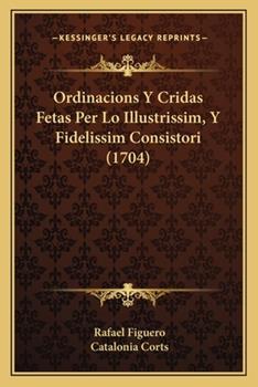 Paperback Ordinacions y Cridas Fetas per lo Illustrissim, y Fidelissim Consistori Book