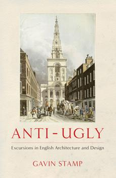Hardcover Anti-Ugly: Excursions in English Architecture and Design Book