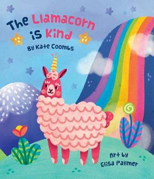 The Llamacorn Is Kind 1423652622 Book Cover