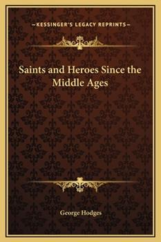 Hardcover Saints and Heroes since the Middle Ages Book