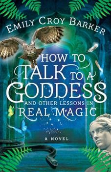 Paperback How to Talk to a Goddess and Other Lessons in Real Magic Book