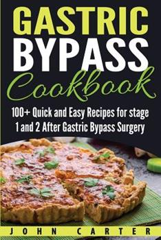 Paperback Gastric Bypass Cookbook: 100+ Quick and Easy Recipes for stage 1 and 2 After Gastric Bypass Surgery Book