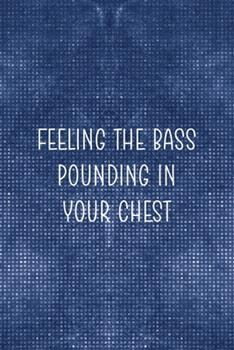 Paperback Feeling the Bass Ounding in Your Chest : Notebook Journal Composition Blank Lined Diary Notepad 120 Pages Paperback Blue Mesh Texture Concerts Book