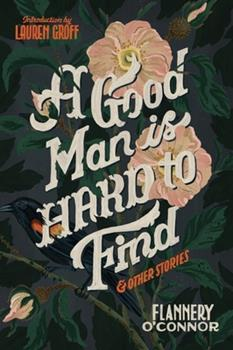 A Good Man is Hard to Find and Other Stories 0156364654 Book Cover