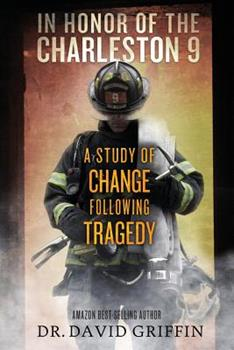 In Honor of The Charleston 9: A Study of Change Following Tragedy 1493735543 Book Cover