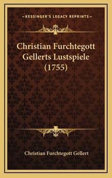 Hardcover Christian Furchtegott Gellerts Lustspiele Book