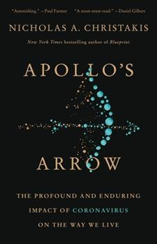 Hardcover Apollo's Arrow : The Profound and Enduring Impact of Coronavirus on the Way We Live Book