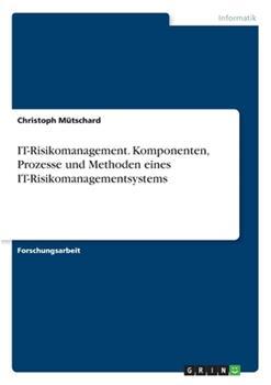 Paperback IT-Risikomanagement. Komponenten, Prozesse und Methoden eines IT-Risikomanagementsystems [German] Book
