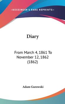 Hardcover Diary : From March 4, 1861 to November 12, 1862 (1862) Book