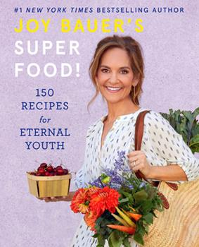 Superfood!: Joyful Recipes for Eternal Youth 141974285X Book Cover