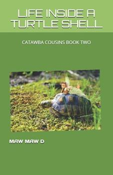 Paperback Life Inside a Turtle Shell: Catawba Cousins Book Two Book