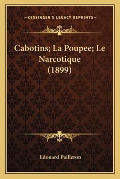 Paperback Cabotins; la Poupee; le Narcotique Book