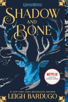 Shadow and Bone - Book #1 of the Shadow and Bone Trilogy