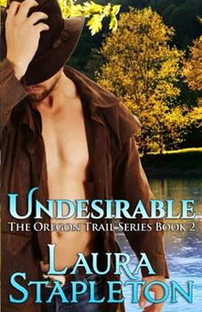 Undesirable: Book Two: The Oregon Trail Series - Book #2 of the Oregon Trail