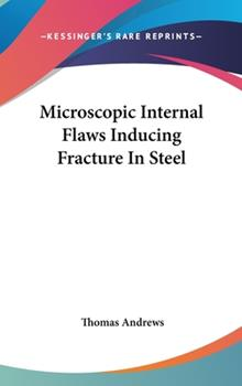 Hardcover Microscopic Internal Flaws Inducing Fracture in Steel Book