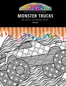 Paperback Monster Trucks: AN ADULT COLORING BOOK: An Awesome Monster Trucks Coloring Book For Adults Book