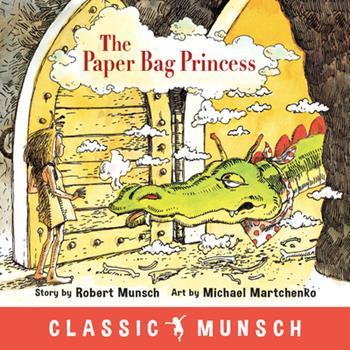 Paperback The Paper Bag Princess (Classic Munsch) Book