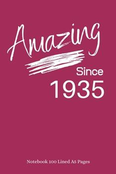 Paperback Amazing Since 1935 : Plum Notebook/Journal/Diary for People Born in 1935 - 6x9 Inches - 100 Lined A5 Pages - High Quality - Small and Easy to Transport Book