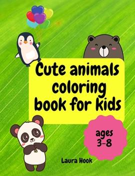 Paperback Cute animals coloring book for kids: Amazing coloring book with cute animals for kids/ Animals coloring book for boys and girls age 3-8/ Large simple Book