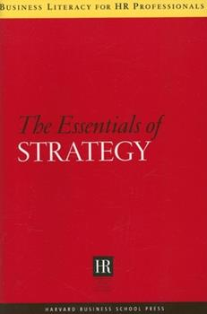 The Essentials of Strategy (Business Literacy for Hr Professionals) - Book  of the Business Literacy for HR Professionals