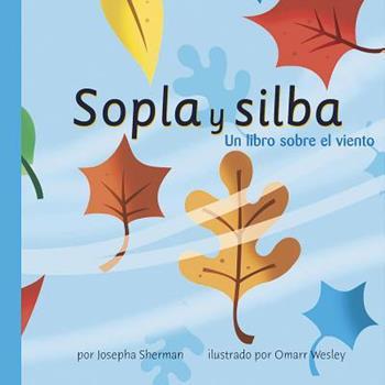 Library Binding Sopla Y Silba: Un Libro Sobre El Viento [Spanish] Book