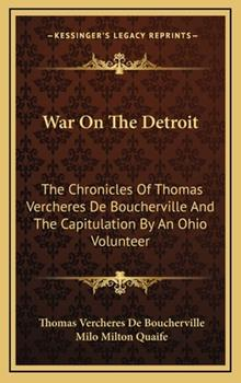 Hardcover War on the Detroit : The Chronicles of Thomas Vercheres de Boucherville and the Capitulation by an Ohio Volunteer Book
