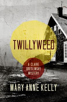Twillyweed - Book #6 of the Claire Breslinsky Mystery