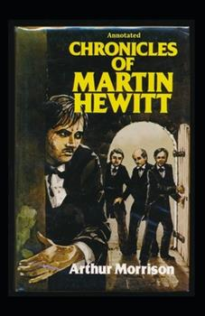 Paperback Chronicles of Martin Hewitt Annotated Book