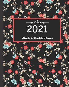 Paperback 2021 Weekly & Monthly Planner : Calendar 2021 with Relaxing Designs and Amazing Quotes: 01 Jan 2021 to 31 Dec 2021, 141 Ligned Pages with Flolar Cover Printed on High Quality Book