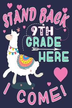 Paperback Stand Back 9th Grade Here I Come! : Funny Journal for Teacher & Student Who Love Llama Book